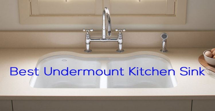 Best Undermount Kitchen Sink Reviews